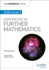 My Revision Notes: AQA Level 2 Certificate in Further Mathematics - Book