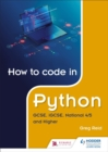 How to code in Python: GCSE, iGCSE, National 4/5 and Higher - Book