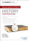 My Revision Notes: Pearson Edexcel GCSE (9-1) History: Four units in one - Book