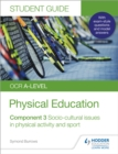 OCR A-level Physical Education Student Guide 3: Socio-cultural issues in physical activity and sport - Book