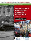 Hodder GCSE (9-1) History for Pearson Edexcel Foundation Edition: Superpower Relations and the Cold War 1941-91 - Book
