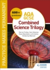 Practice makes permanent: 600+ questions for AQA GCSE Combined Science Trilogy - Book