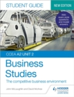 CCEA A2 Unit 2 Business Studies Student Guide 4: The competitive business environment - Book