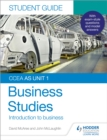 CCEA AS Unit 1 Business Studies Student Guide 1: Introduction to Business - Book