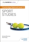 My Revision Notes: Cambridge National Level 1/2 Sport Studies - Book