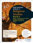 Eduqas GCSE (9-1) Religious Studies Route A: Religious, Philosophical and Ethical studies and Christianity, Buddhism, Hinduism and Sikhism - Book