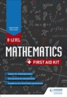 A Level Mathematics: First Aid Kit - Book