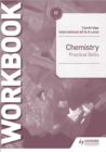 Cambridge International AS & A Level Chemistry Practical Skills Workbook - Book