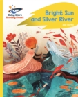 Reading Planet - Bright Sun and Silver River - Yellow Plus: Rocket Phonics - Book