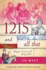 1215 and All That : Magna Carta and King John - Book