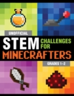 "Unofficial STEM Challenges for Minecrafters: Grades 1aEURO""2 - Book"