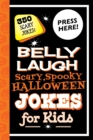 Belly Laugh Scary, Spooky Halloween Jokes for Kids : 350 Scary Jokes! - Book