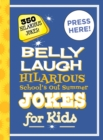 Belly Laugh Hilarious School's Out for Summer Jokes for Kids : 350 Hilarious Summer Jokes! - Book
