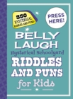 Belly Laugh Hysterical Schoolyard Riddles and Puns for Kids : 350 Hilarious Riddles and Puns! - Book