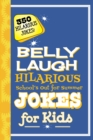 Belly Laugh Hilarious School's Out for Summer Jokes for Kids : 350 Hilarious Summer Jokes! - eBook