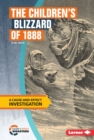 The Children's Blizzard of 1888 : A Cause-and-Effect Investigation - eBook