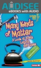 Many Kinds of Matter : A Look at Solids, Liquids, and Gases - eBook