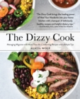 The Dizzy Cook : Managing Migraine with More Than 90 Comforting Recipes and Lifestyle Tips - eBook