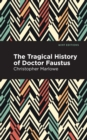 The Tragical History of Doctor Faustus - eBook