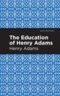 The Education of Henry Adams - eBook