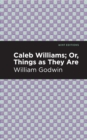Caleb Williams; Or, Things as They Are - eBook