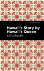 Hawaii's Story by Hawaii's Queen - eBook