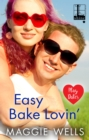 Easy Bake Lovin' - eBook