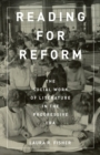 Reading for Reform : The Social Work of Literature in the Progressive Era - Book