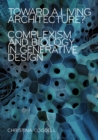 Toward a Living Architecture? : Complexism and Biology in Generative Design - Book