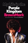 My Life in the Purple Kingdom - Book