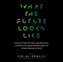 What the Future Looks Like - eAudiobook