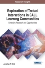 Exploration of Textual Interactions in CALL Learning Communities: Emerging Research and Opportunities - Book