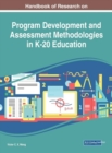 Handbook of Research on Program Development and Assessment Methodologies in K-20 Education - Book