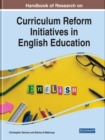 Handbook of Research on Curriculum Reform Initiatives in English Education - Book