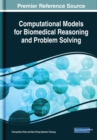 Computational Models for Biomedical Reasoning and Problem Solving - Book