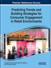 Predicting Trends and Building Strategies for Consumer Engagement in Retail Environments - Book