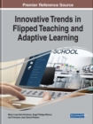 Innovative Trends in Flipped Teaching and Adaptive Learning - Book