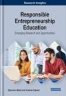 Responsible Entrepreneurship Education : Emerging Research and Opportunities - Book