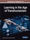 Handbook of Research on Learning in the Age of Transhumanism - Book