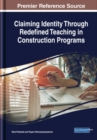Claiming Identity Through Redefined Teaching in Construction Programs - Book