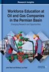 Workforce Education at Oil and Gas Companies in the Permian Basin : Emerging Research and Opportunities - Book