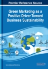 Green Marketing as a Positive Driver Toward Business Sustainability - Book