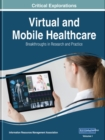 Virtual and Mobile Healthcare : Breakthroughs in Research and Practice - Book