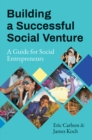 Building a Successful Social Venture : A Guide for Social Entrepreneurs - Book