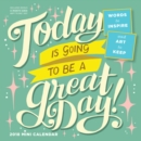 Today Is Going to Be a Great Day! Mini Wall Calendar 2018 - Book
