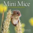 Mini Mice Mini Wall Calendar 2021 : The Tiny World of Harvest Mice - Book