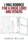 I Was Robbed for a Drug Lord and Others - Book