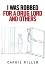 I Was Robbed for a Drug Lord and Others - eBook