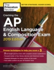 Cracking the AP English Language and Composition Exam : 2019 Edition - Book