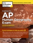 Cracking the AP Human Geography Exam, 2019 Edition : Practice Tests & Proven Techniques to Help You Score a 5 - eBook